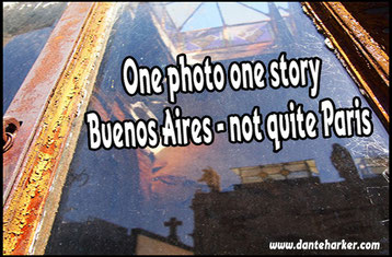 One photo one story - Buenos Aires - not quite Paris