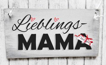 Holzschild Shabby Look Muttertag Lieblingsmama Mama Lieblings I love you Schild Überraschung Geschenk Geburtstag