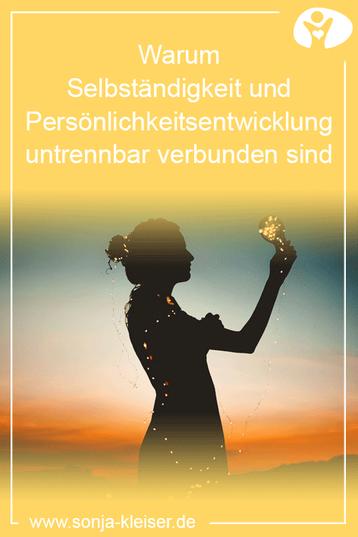 Warum Selbständigkeit und Persönlichkeitsentwicklung untrennbar verbunden sind - Sonja Kleiser Werbung & Design