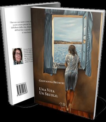Una Vita, un Secolo; un romanzo di Giovanna Bruschi