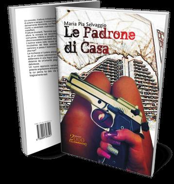 Le Padrone di Casa il romanzo criminale di Maria Pia Selvaggio