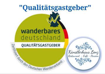 """Ausgezeichnet als Qualitätsgastgeber """"Wanderbares Deutschland""""  - Restaurant Künstlerhaus Lenz"""