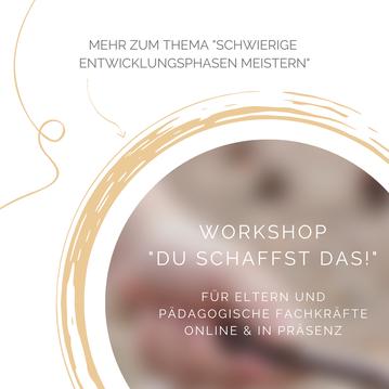 """Applikation für den Workshop für Eltern und Erzieher:innen """"Du schaffst das!"""" Online-Workshop und Präsenzworkshop in Bayreuth"""