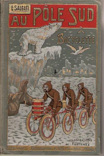 Emilio Salgari, Au pole sud à bicyclette, In 8° polychrome, Delagrave 1924. Découvert par Arnaud dans une caverne glaciale de Bételgeuse V.