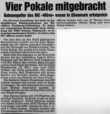 1984 spielten einige Cuxhavener Bahnengolfer beim OMC Odensee in Dänemark ein Pokalturnier mit.               Artikel aus den Cuxhavener Nachrichten vom 01.08.1984