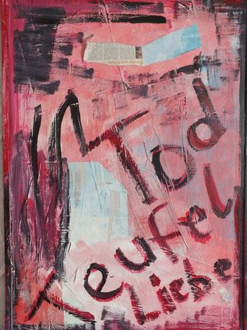 Tod Teufel Liebe, Acryl auf Plastik, April 2012, 40 x 60 cm, € 380,00