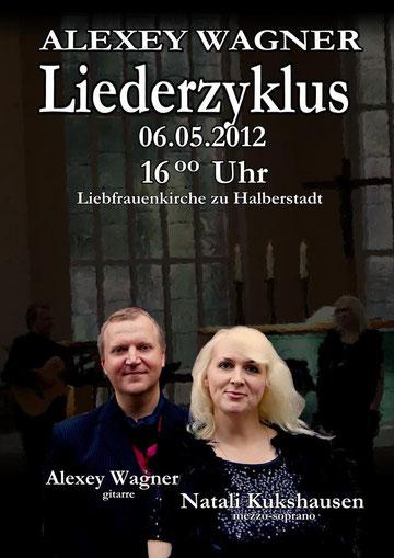 Liederzyklus von Alexey Wagner - Natali Kukshausen und Alexey Wagner live aus der Liebfrauenkirche zu Halberstadt vom 6.Mai 2012
