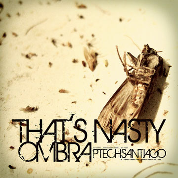 That's Nasty Ombra P-tech Santiago