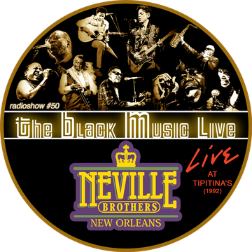 prochaine émission de The Black Music Live #50 avec The Neville Brothers