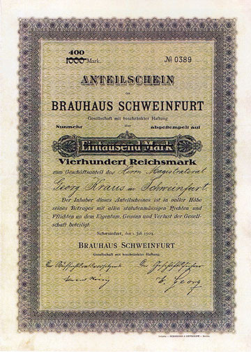 Anteilschein des ehemaligen Magistratsrats Georg Kraus -  Brauhaus Schweinfurt GmbH 01. Juli 1904 über 1000 Mark - abgestempelt auf 400 Reichsmark