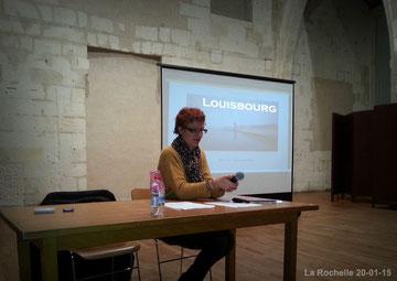 Conférence sur Louisbourg par Mme Aline Carpentier-Le Corre, La Rochelle le 20-01-2015