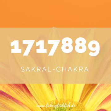 Chakren mit Heilzahlen ausgleichen, Sakralchakra ausgleichen mit Zahlencode nach Grabovoi #Sakralchakra #Heilzahlen#lieberglücklich