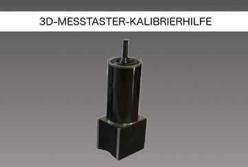 3D-Messtaster-Kalibrierhilfe