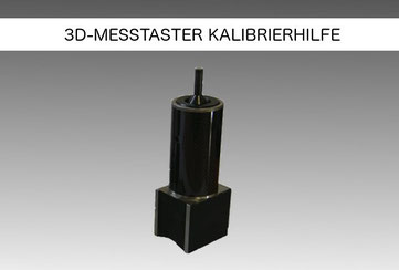 3D Messtaster Kalibrierhilfe