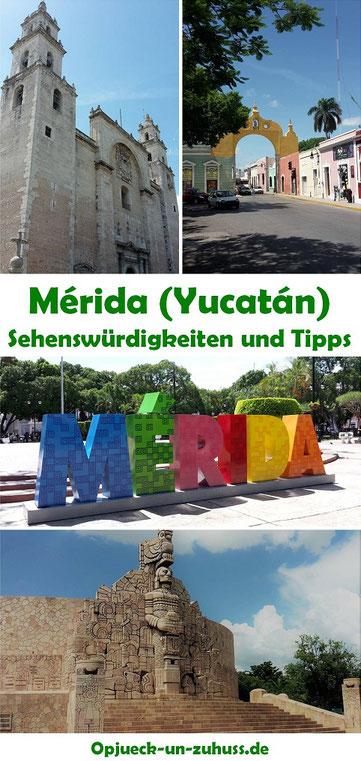 Merida, Yucatan - Sehenswürdigkeiten und Tipps