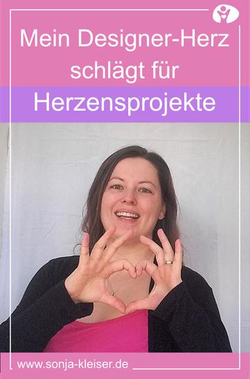 Mein Designer-Herz schlägt für Herzensprojekte - Sonja Kleiser | Werbung & Design