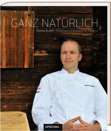 Bild: Kochbuch Thomas Dreher Ganz natürlich Umschau Verlag