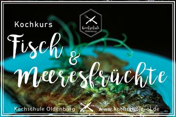 Kochkurs Fisch & Meeresfrüchte Oldenburg