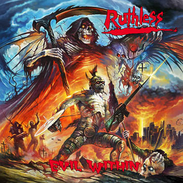 Ruthless, heavy metal, Evil Within,Pre-Order, Pure Steel Records, Rockers And Other Animals, Rock News, Rock Magazine, Rock Webzine, rock news, sleaze rock, glam rock, hair metal