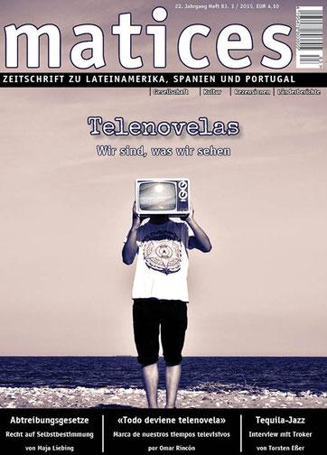 Matices 83: Telenovelas. Wir sind, was wir sehen.