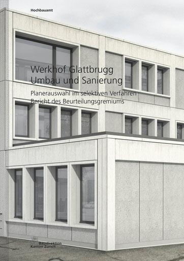 Erweiterung und Sanierung Werkhof Glattbrugg Baudirektion Kanton Zürich Machbarkeitsstudie mit Kostenschätzung und Wettbewerbsvorbereitung, Vorprüfung und Begleitung, Hopf & Wirth Architektenk Winterthur