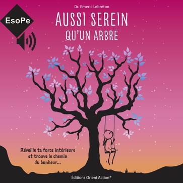 Livre audio - Aussi serein qu'un arbre. EsoPe Productions