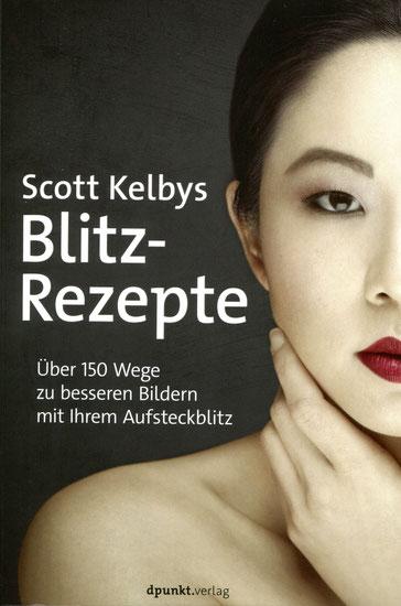 Scott Kelby, Claudia Koch (Übersetzung), Scott Kelbys beste Foto-Rezepte
