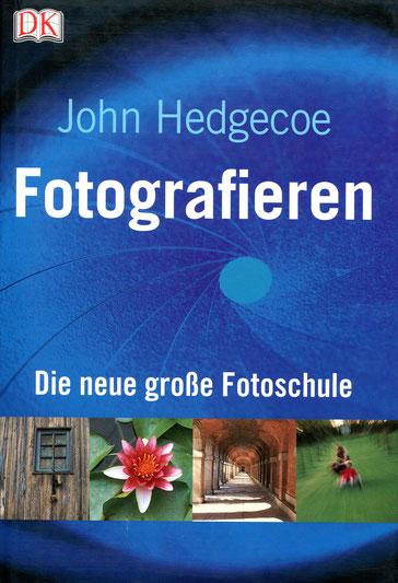 John Hedgecoe, Fotografieren – Die neue große Fotoschule