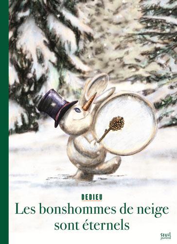 Les bonshommes de neige sont éternels, Thierry Dedieu chez Seuil jeunesse