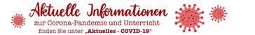 Aktuelle Informationen zur Corona-Pandemie und Unterricht