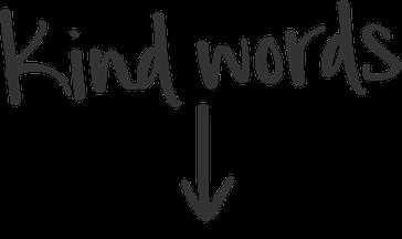 """""""Kind Words"""" Handwrittten text, graphic title, Desdign By Pie, Graphic Designer, North Devon"""