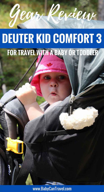 A review of the Deuter Kid Comfort 3 backpack carrier for travel with a baby or toddler |Family Travel | Travel with baby or toddler | #familytravel #travelwithbaby #toddler #toddlertravel
