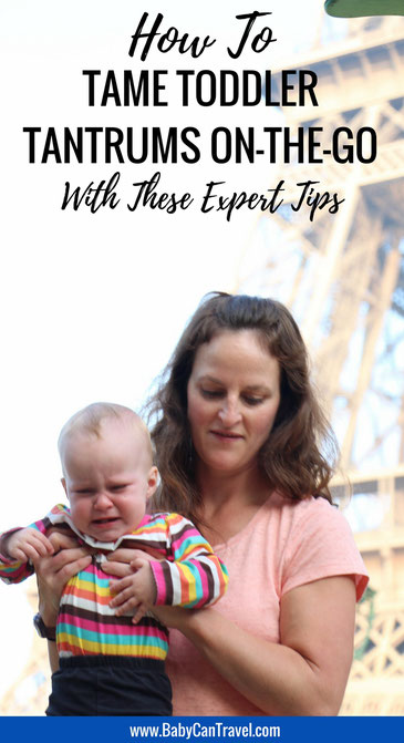 Looking for some advice on dealing with toddler tantrums while travelling? Read these expert tips! |Family Travel | Travel with infant, baby or toddler | #familytravel #travelwithbaby #toddler #toddlertravel