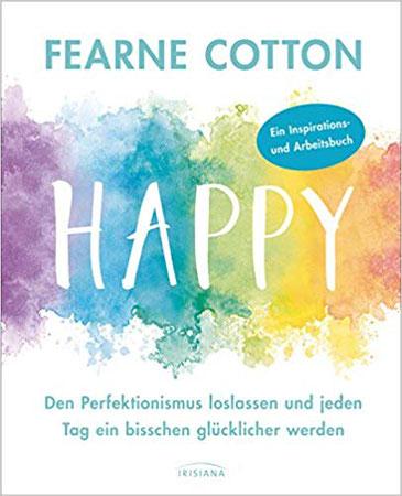 Happy - Den Perfektionismus loslassen und jeden Tag ein bisschen glücklicher werden: Ein praktisches Arbeitsbuch mit Übungen, Visualisierungen und Checklisten für dein Lebensglück #Bücher #Glück #Glücklichsein #lieberglücklich