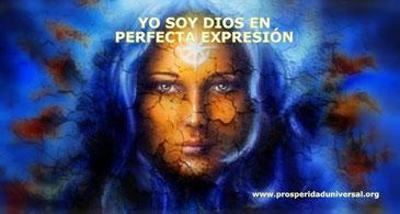 YO SOY DIOS EN PERFECTA EXPRESIÓN EN ESTE MI YO PERSONAL.- DECRETOS DIARIOS PODEROSOS - PROSPERIDAD UNIVERSAL