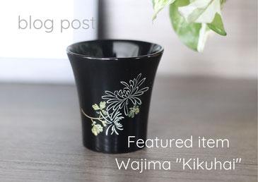 blog post featured item Wajima Kikuhai