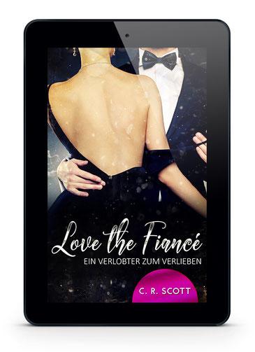C. R. Scott: Love the Fiancé - Ein Verlobter zum Verlieben