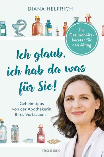 Buchcover Diana Helfrich, Ich glaub, ich hab da was für Sie!, Mosaik Verlag