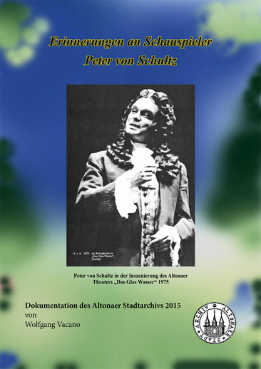 Peter von Schultz ist im Februar 2015 verstorben. Mit einer kleinen Dokumentation erinnert das Altonaer Stadtarchiv an sein wunderbares Wirken am Altonaer Theater.