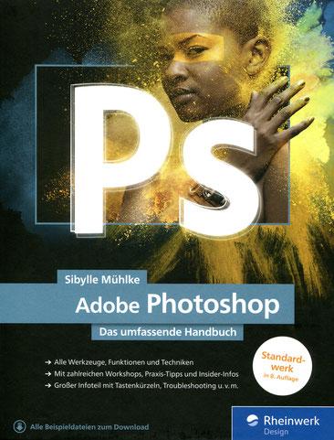 Sibylle Mühlke, Adobe Photoshop – Das umfassende Handbuch