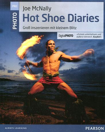 Joe McNally, Hot Shoe Diaries - Groß inszenieren mit kleinem Blitz, Addison Wesley/Pearson Deutschland Verlag