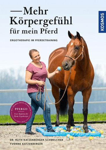 *Ruth Katzenberger-Schmelcher / Yvonne Katzenberger: Mehr Körpergefühl für mein Pferd - Ergotherapie im Pferdetraining.