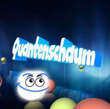 Aus dem Quantenschaum entstehen die Universen und die Lebewesen. Der Mensch hat gut lachen.