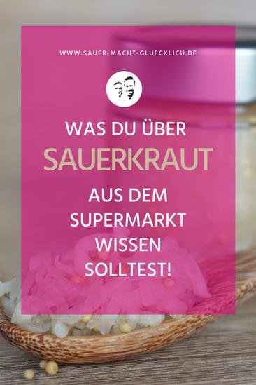 Ist Sauerkraut gesund? Alles zu Sauerkraut aus dem Supermarkt