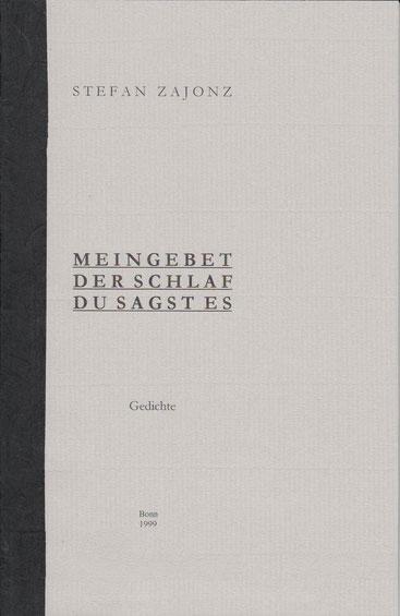 Stefan Zajonz, Mein Gebet, 3 Gedichte / gedruckt auf Exqusit-Papier, Fabriano mit Seidenfolie / Privatdruck Deutpols, November 1999, Bonn-Bad Godesberg