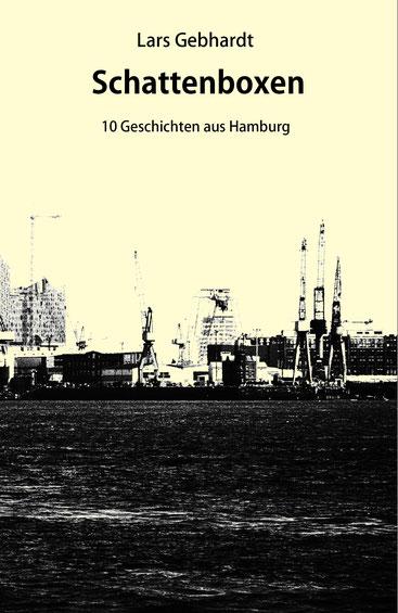 Lars Gebhardt - Schattenboxen - 10 Geschichten aus Hamburg