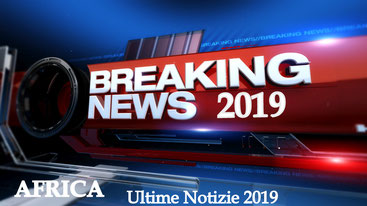 Africa Ultime Notizie 2019