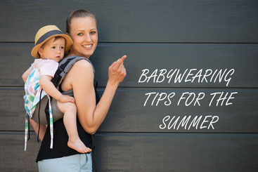 Babywearing in the summer, which baby carrier to use, how to protect your baby from the sun and more.