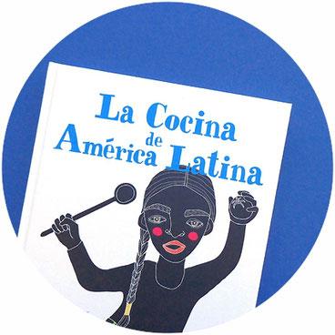 "Kochbuch ""La Cocina de América Latina"" von Bianca Tschaikner!"