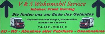 V&S Wohnmobil Service  Frank Berning  Arsterdamm 102 / 106  28277 Bremen  Bremen Obervieland